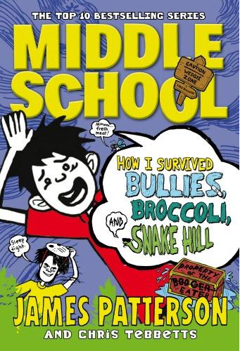 Middle School: How I Survived Bullies, Broccoli, and Snake Hill: (Middle School
