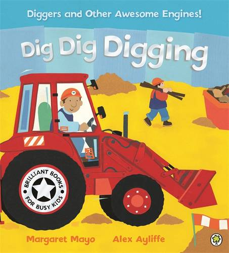 Dig Dig Digging (Awesome Engines), Mayo, Margaret, New Book